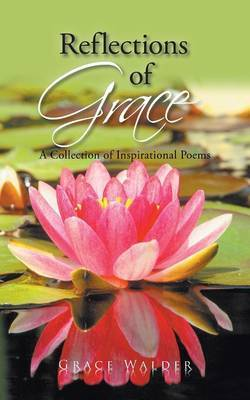Reflections of Grace: A Collection of Inspirational Poems