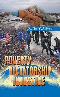 Poverty Dictatorship Injustice
