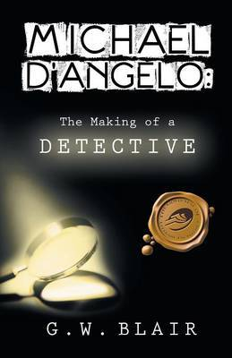 Michael D'Angelo: The Making of a Detective