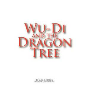 Wu-DI and the Dragon Tree