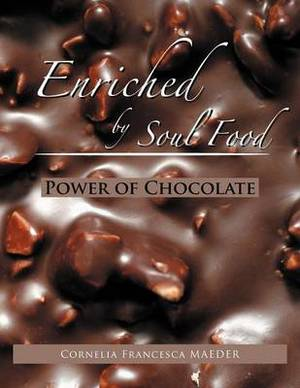 Enriched by Soul Food: Power of Chocolate
