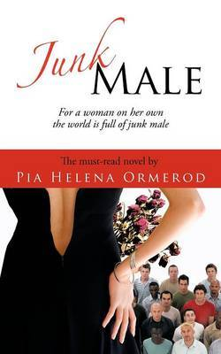 Junk Male: For a Woman on Her Own the World is Full of Junk Male