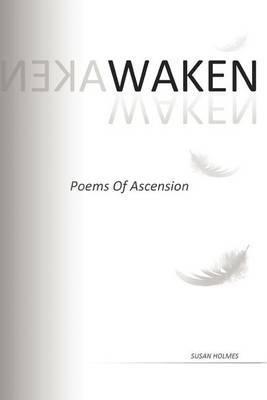 Waken: Poems of Ascension