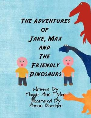 The Adventures of Jake, Max and The Friendly Dinosaurs