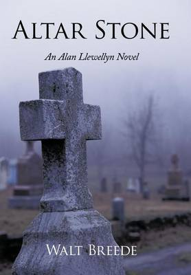 Altar Stone: An Alan Llewellyn Novel