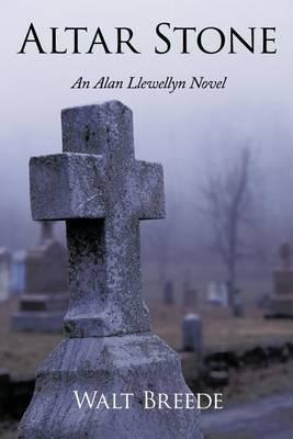 Altar Stone: An Alan Llewellyn Novel