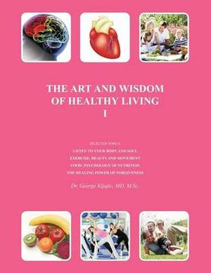 THE Art and Wisdom of Healthy Living I