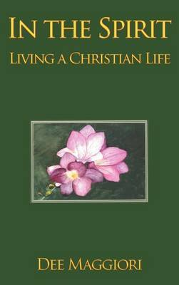 In the Spirit: Living a Christian Life