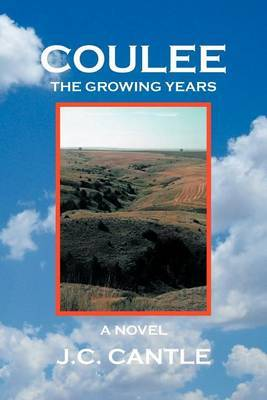 Coulee: The Growing Years A Novel