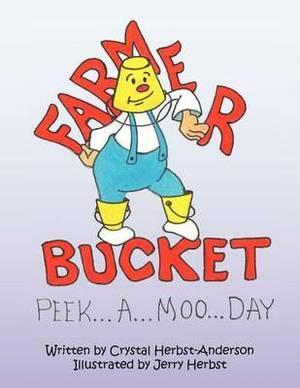 Farmer Bucket: (Peek...A...Moo...Day)