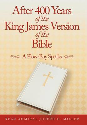 After 400 Years of the King James Version of the Bible: A Plow-Boy Speaks