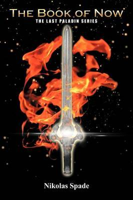 The Book of Now: The Last Paladin Series