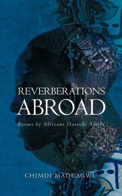 Reverberations Abroad: Poems by Africans Outside Africa
