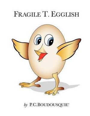Fragile T. Egglish