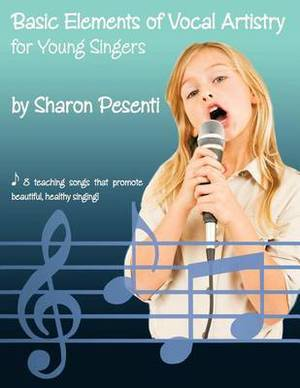 Basic Elements of Vocal Artistry for Young Singers