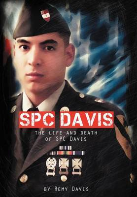 SPC Davis: The Life and Death of SPC Davis