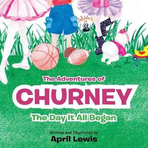 The Adventures of Churney: The Day It All Began