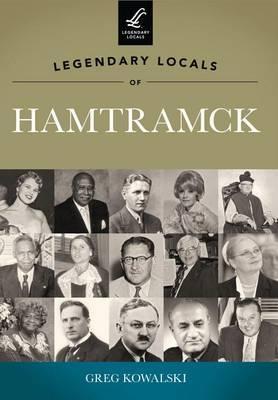Legendary Locals of Hamtramck, Michigan