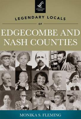 Legendary Locals of Edgecombe and Nash Counties
