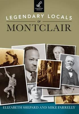 Legendary Locals of Montclair, New Jersey