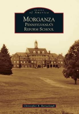 Morganza: Pennsylvania'S Reform School
