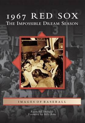 1967 Red Sox: The Impossible Dream Season