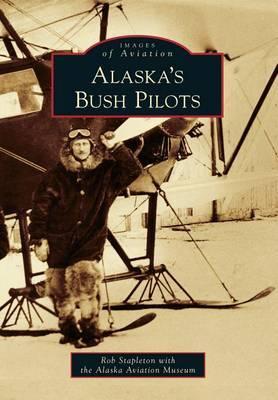 Alaska's Bush Pilots