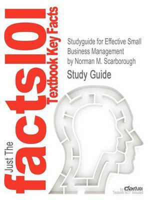Studyguide for Effective Small Business Management by Scarborough, Norman M., ISBN 9780132157469