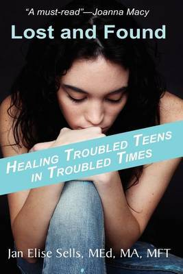 Lost and Found: Healing Troubled Teens in Troubled Times