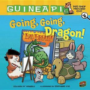 Guinea PIG, Pet Shop Private Eye Book 6: Going, Going, Dragon!