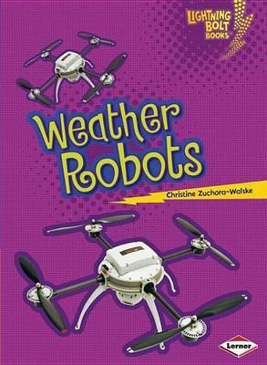 Weather Robots - Lightning Bolt Books - Robots Everwhere