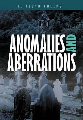 Anomalies and Aberrations