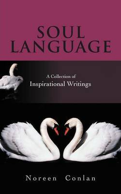 Soul Language: A Collection of Inspirational Writings
