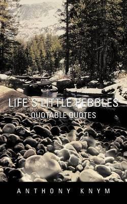 Life's Little Pebbles