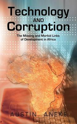Technology and Corruption: The Missing and Morbid Links of Development in Africa