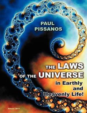 The Laws of the Universe: In Earthly and Heavenly Life!
