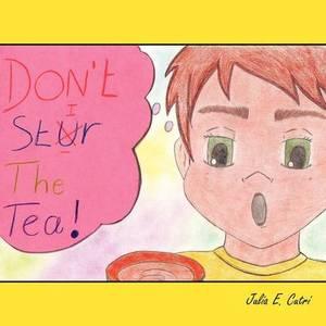 Don't Stir the Tea!