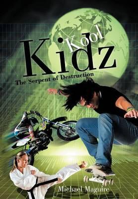 Kool Kidz: The Serpent of Destruction
