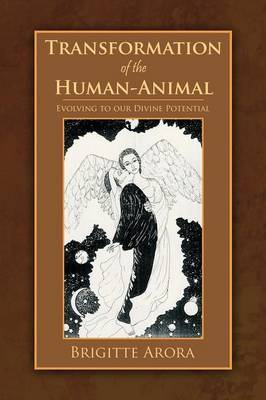 Transformation of the Human-Animal: Evolving to Our Divine Potential
