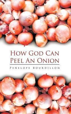 How God Can Peel an Onion