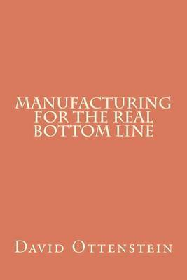 Manufacturing for the Real Bottom Line
