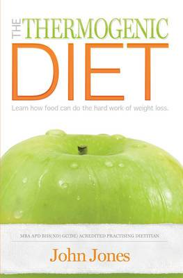 The Thermogenic Diet: Learn How Food Can Do the Hard Work of Weight Loss