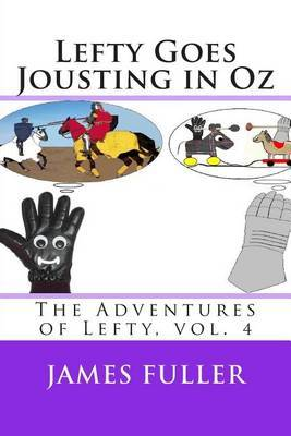 Lefty Goes Jousting in Oz: The Adventures of Lefty, Vol. 4