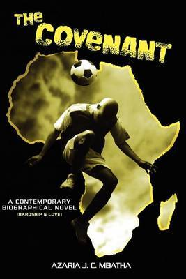 The Covenant: A Contemporary Biographical Novel (Historical Sociology & Hardship)