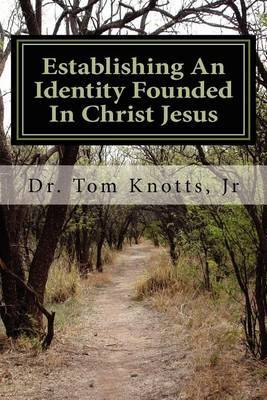 Establishing an Identity Founded in Christ Jesus: A Discipleship Course for Every Believer