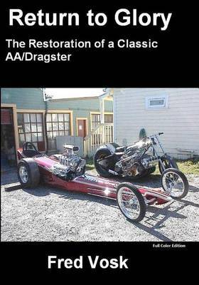 A Return to Glory: Restoration of a Classic Dragster