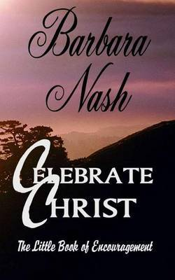 Celebrate Christ: The Little Book of Encouragement
