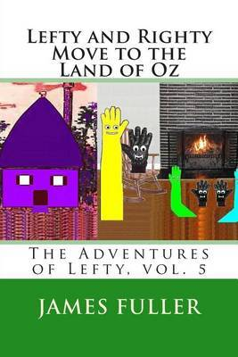 Lefty and Righty Move to the Land of Oz: The Adventures of Lefty, Vol. 5
