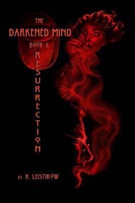 The Darkened Mind: Book 1 Resurrection