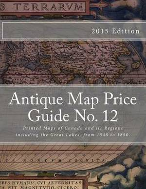 Antique Map Price Guide No.12: Printed Maps of Canada and Regions, Including the Great Lakes